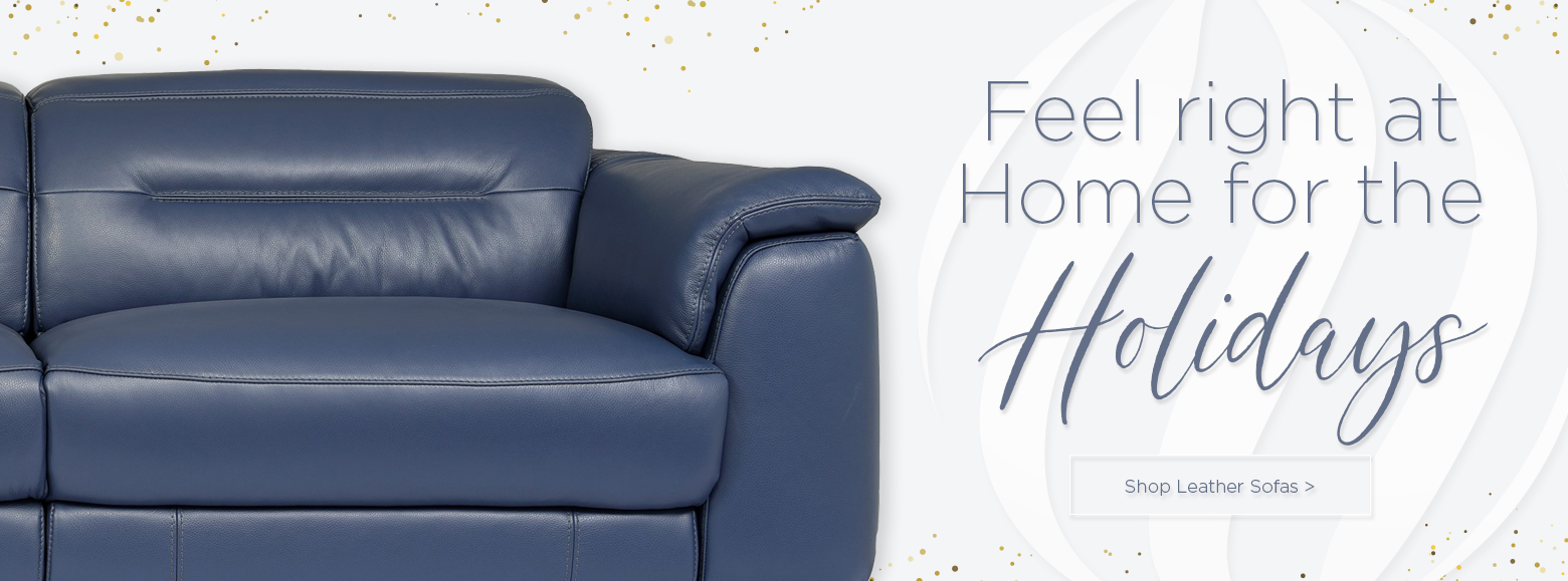 Feel right at home for the holidays. Shop leather sofas.